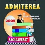 Admiterea in invatamantul superior si bacalaureat 2008