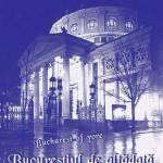 Bucurestiul de altadata; Bucharest of yore; Bucarest d'antan