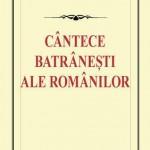 Cantece batranesti ale romanilor