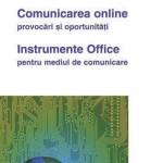 Comunicarea online - provocari si oportunitati. Instrumente Office pentru mediul de comunicare