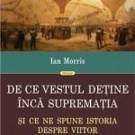 De ce Vestul detine inca suprematia: si ce ne spune istoria despre viitor