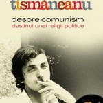 Despre comunism. Destinul unei religii politice