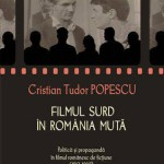 Filmul surd in Romania muta: Politica si propaganda in filmul romanesc de fictiune (1912-1989)