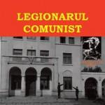 Legionarul comunist. Roman