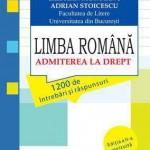 Limba Romana. Admiterea la drept. 1200 de intrebari si raspunsuri