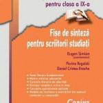 Limba si literatura romana pentru clasa a IX-a. Fise de sinteza pentru scriitori studiati