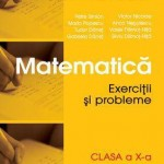 Matematica. Exercitii si probleme, clasa a X-a