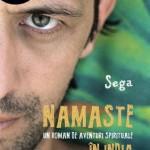 Namaste. Un roman de aventuri spirituale in India