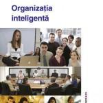 Organizatia inteligenta. Zece teme de managementul organizatiilor