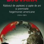 Razboiul de saptezeci si sapte de ani (1914-1991) si premisele hegemoniei americane - Reeditare
