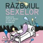 Razboiul sexelor. Infidelitate, conflicte sexuale si alte lupte din dormitor