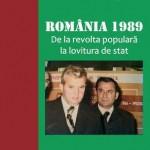 Romania 1989. De la revolta populara la lovitura de stat
