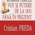 Rumanii fericiti: Vot si putere de la 1831 pana in prezent