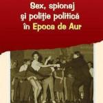 Sex, spionaj si politie politica in