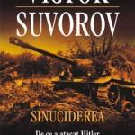 Sinuciderea. De ce a atacat Hitler Uniunea Sovietica?