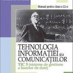 Tehnologia informatiei si a comunicatiilor TIC 3 (sisteme de gestiune a bazelor de date). Manual pentru clasa a 11-a