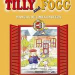 Tilly and Fogg. Manual de limba engleza pentru clasele I-II