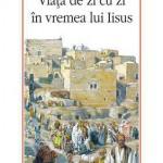 Viata de zi cu zi in vremea lui Iisus