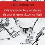 Victimele inocente si colaterale ale unui singeros razboi cu Rusia