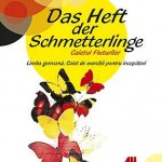 Das Heft der Schmetterlinge. Caietul Fluturilor - Limba germana. Caiet de exercitii pentru incepatori (Clasa a V-a; primul an de studiu)