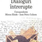 Dialoguri intrerupte: corespondenta Mircea Eliade