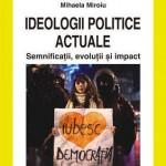 Ideologii politice actuale: Semnificatii, evolutii si impact