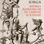 Istoria romanilor in chipuri si icoane