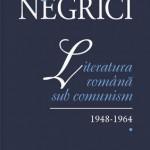 Literatura romana sub comunism. 1948-1964. Vol. I