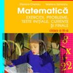 Matematica. Exercitii, probleme, teste initiale, curente si finale - clasa a III-a
