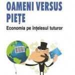 Oameni versus piete. Economia pe intelesul tuturor