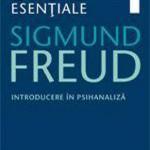 Opere Esentiale, vol. 1 - Introducere in psihanaliza