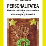 Personalitatea. Metode calitative de abordare: Observatia si interviul