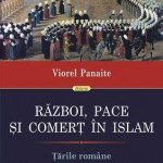 Razboi, pace si comert in Islam. Tarile Romane si dreptul otoman al popoarelor