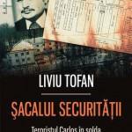 Sacalul Securitatii. Teroristul Carlos in slujba regimului Ceausescu