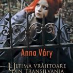 Ultima vrajitoare din Transilvania. Vol. 1 - Contesa Aneke