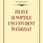 Zilele si noptile unui student intarziat